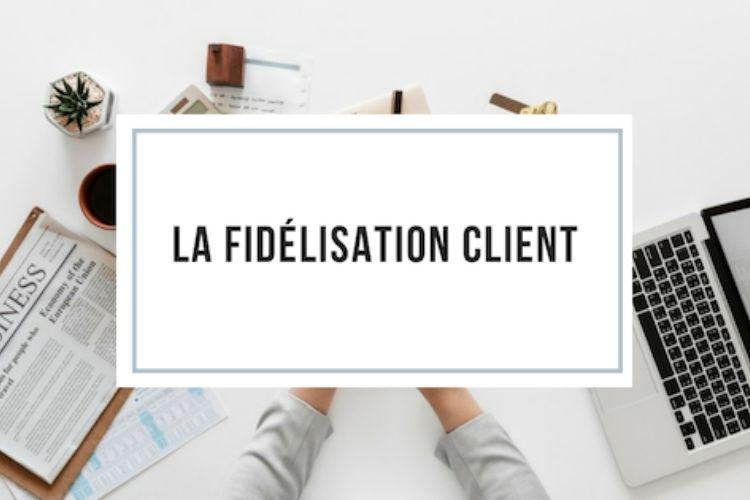stratégie de fidélisation des clients
